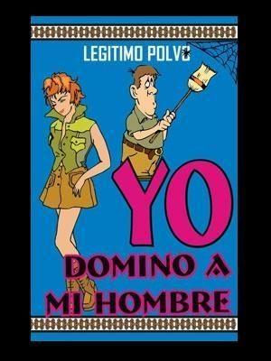 Yo Domino a mi Hombre